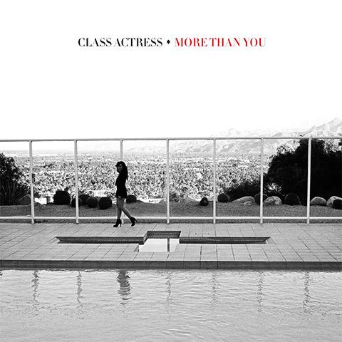 Class Actress - More Than You