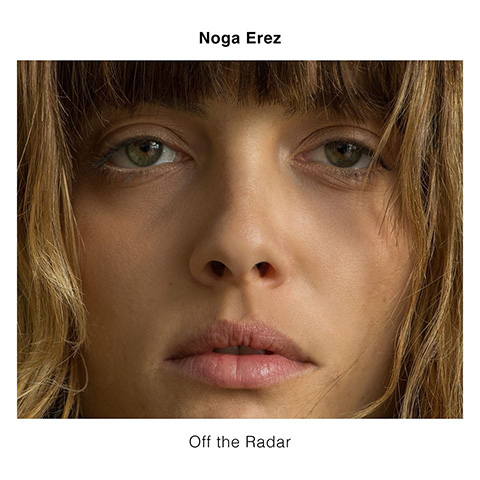 Noga Erez - Off The Radar