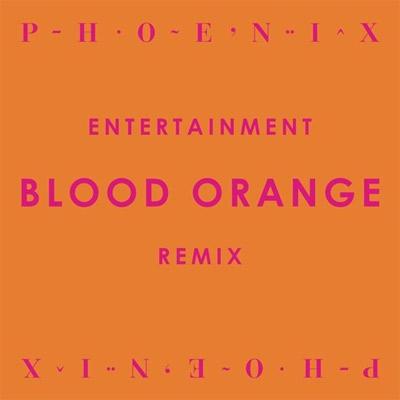 Entertainment - Blood Orange Remix