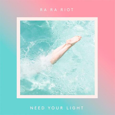 Ra Ra Riot - Need Your Light