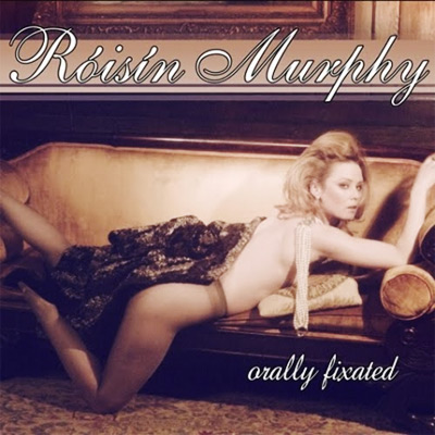 Róisín Murphy - Orally Fixated