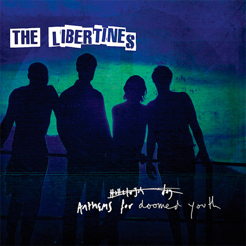 The Libertines - Anthem For Doomed Youth