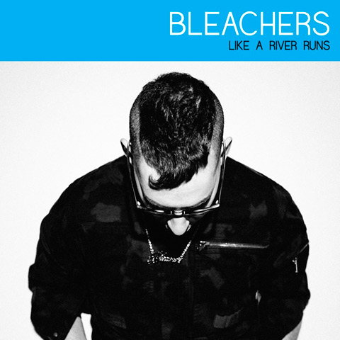 Bleachers - Like a River Runs EP