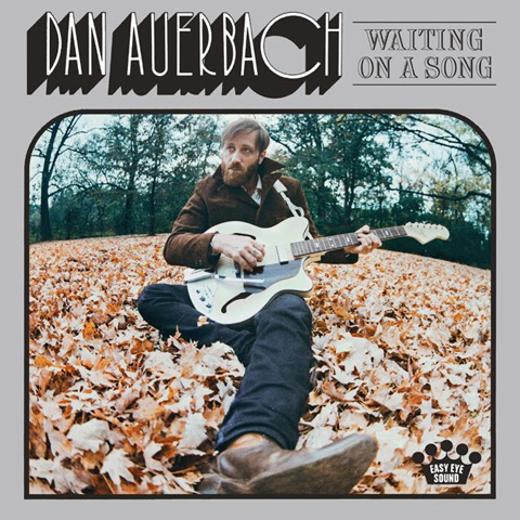 Dan Auerbach - Wainting On A Song