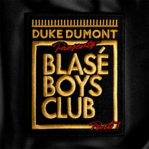 Duke Dumont - Blasé Boys Club Part 1