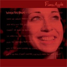 Fiona Apple - When the Pawn