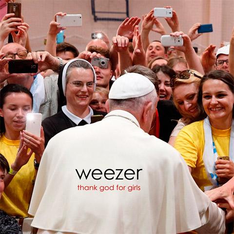 Weezer - Thank God for Girls